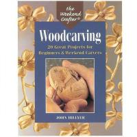 Woodcarving 20 Great Projects for Beginners and Weekend Carvers