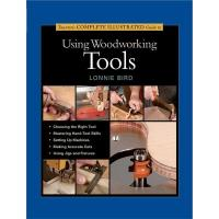 The Complete Illustrated Guide to Using Woodworking Tools