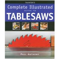 Compete Illustrated Guide to Tablesaws