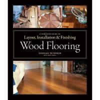 The Complete Guide to Wood Flooring