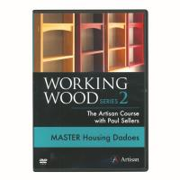 Working Wood Series 2 - Master Housing Dadoes DVD The Artisan Course w