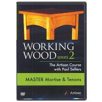 Working Wood Series 2 - Master Mortise and Tenons DVD The Artisan Cour