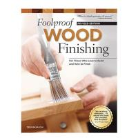 Foolproof Wood Finishing Revised Edition