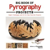 Big Book of Pyrography Projects