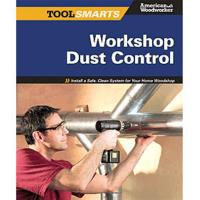 Tool Smarts Workshop Dust Control (American Woodworker)