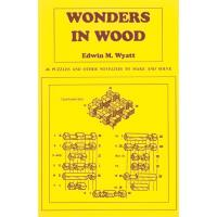 Wonders in Wood 46 Puzzles and Other Novelties to Make and Solve