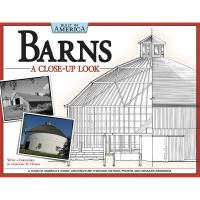 Barns A Close-Up Look (Built in America)