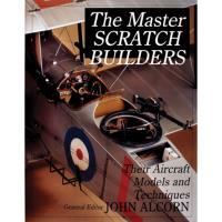The Master Scratch Builders Tips and Techniques from the Masters