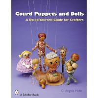 Gourd Puppets and Dolls A Do-It-Yourself for Crafters