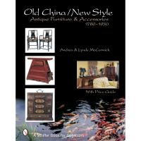 Old China / New Style Antique Furniture and Accessories 1780-1930