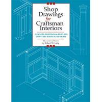 Shop Drawings for Craftsman Interiors Cabinets Moldings and Built-Ins