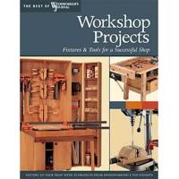 Workshop Projects Fixtures and Tools for a Successful Shop (Best of WW