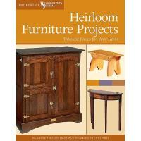 Heirloom Furniture Projects Timeless Pieces for Your Home (Best of WWJ