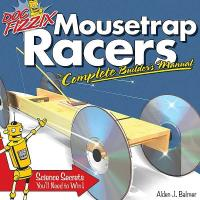 Doc Fizzix Mousetrap Racers Complete Builder's Manual