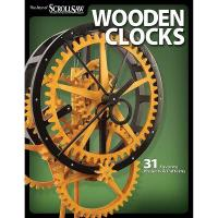 Wooden Clocks 31 Favorite Projects and Patterns (Best of SSWandC)