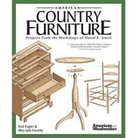 American Country Furniture Projects From the Workshops of David T. Smi