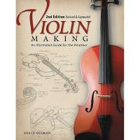 Violin Making An Illustrated Guide for the Amateur Second Edition Revi