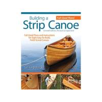 Building a Strip Canoe 2nd Edition Revised and Expanded