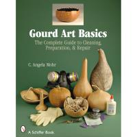 Gourd Art Basics The Complete Guide to Cleaning Preparation and Repair