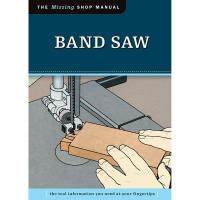The Missing Shop Manual Band Saw
