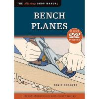 The Missing Shop Manual Bench Planes with DVD