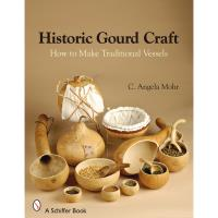 Historic Gourd Craft How to Make Traditional Vessels