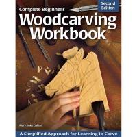 Complete Beginner's Woodcarving Workbook 2nd Edition