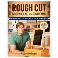 Rough Cut - Woodworking with Tommy Mac 13 All-New Projects from Season