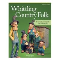 Whittling Country Folk Revised Edition