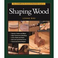 Complete Illustrated Guide to Shaping Wood